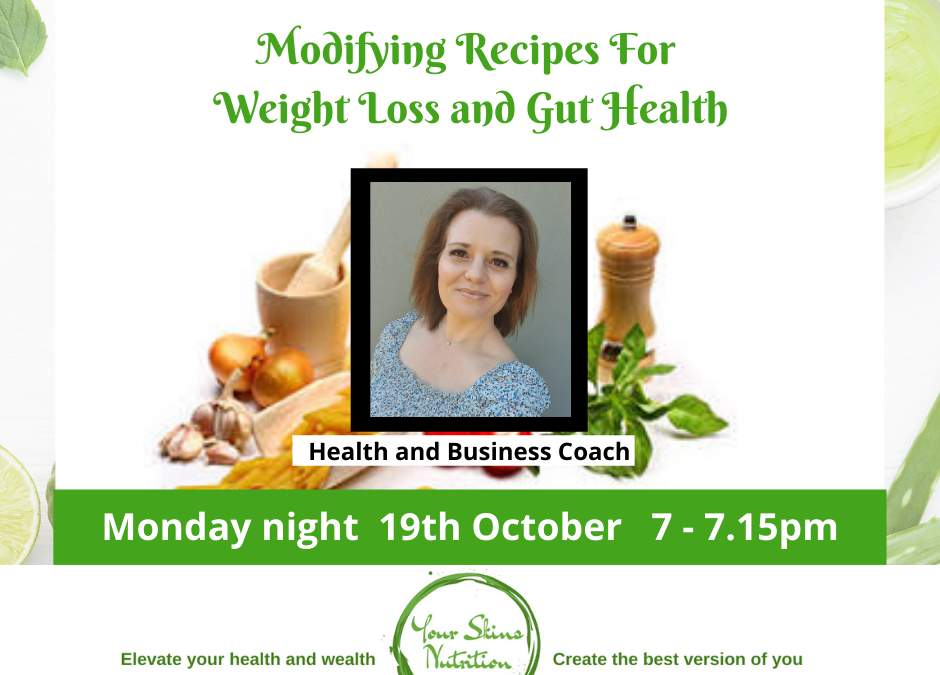 Modifying Recipes for Weight Loss & Gut Health